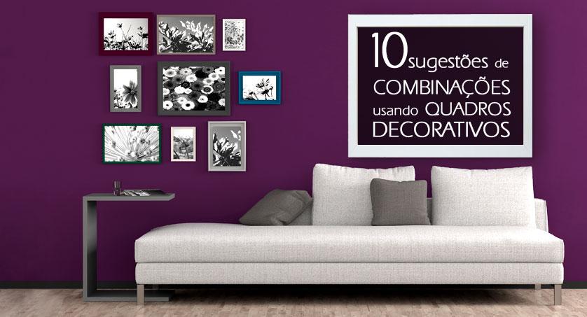 e72d9b48f Quadros Decorativos  10 Sugestões de Combinações