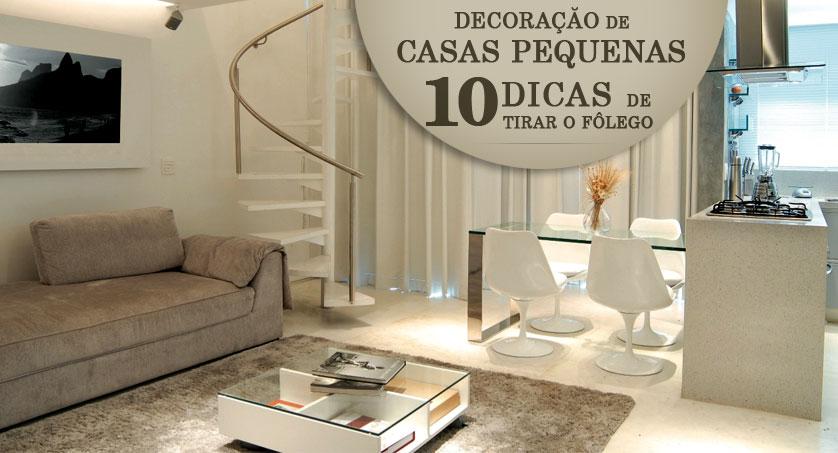 Decoracao De Casas Pequenas 10 Dicas De Tirar O Folego - Casas-super-pequeas